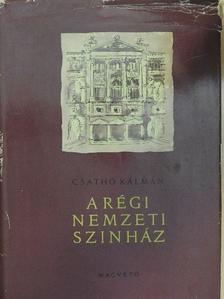 Csathó Kálmán - A régi Nemzeti Színház [antikvár]