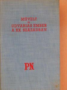 Bácskai Magda - Művelt és udvarias ember a XX. században [antikvár]