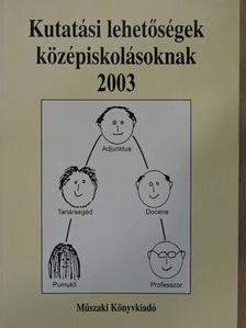 Baka Zsuzsanna - Kutatási lehetőségek középiskolásoknak 2003 [antikvár]