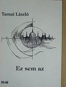 Tarnai László - Ez sem az [antikvár]