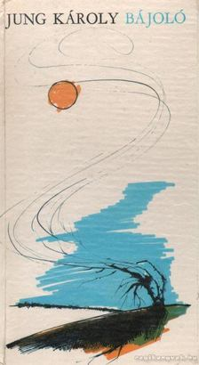 Jung Károly - Bájoló [antikvár]