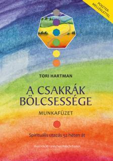 Tori Hartman - A csakrák bölcsessége - Munkafüzet-Spirituális utazás 52 héten át