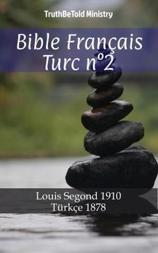 TruthBeTold Ministry, Joern Andre Halseth, Louis Segond - Bible Français Turc n°2 [eKönyv: epub, mobi]