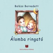 Balázs Bernadett - Álomba ringató