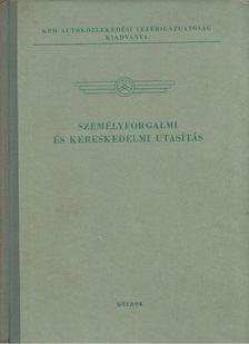 Józsa Béla - Személyforgalmi és kereskedelmi utasítás [antikvár]