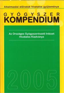 Borvendég János - Gyógyszer kompendium 2005 [antikvár]