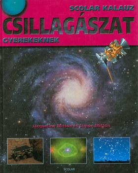 MITTON, J. - Csillagászat gyerekeknek - Scolar kalauz