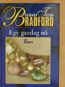 Barbara Taylor Bradford - Egy gazdag nő [antikvár]