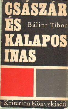 Bálint Tibor - Császár és a kalapos inas (dedikált) [antikvár]