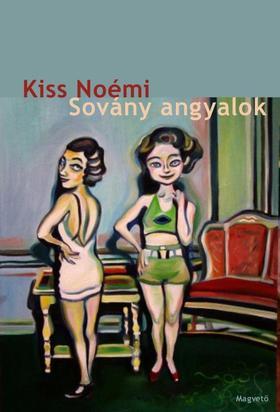 Kiss Noémi - Sovány angyalok