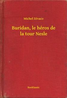 Zévaco Michel - Buridan, le héros de la tour Nesle [eKönyv: epub, mobi]