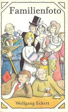 ECKERT, WOLFGANG - Familienfoto [antikvár]