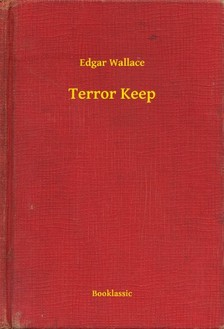 Edgar Wallace - Terror Keep [eKönyv: epub, mobi]