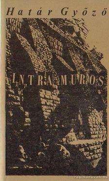 Határ Győző - Intra Muros [antikvár]