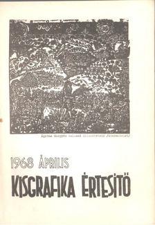 Galambos Ferenc - Kisgrafika értesítő 1968 április [antikvár]