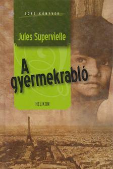 SUPERVIELLE, JULES - A gyermekrabló [antikvár]