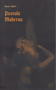 Batári Gábor - Pustula moderna [antikvár]