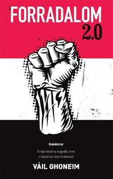 GHONEIM, VÁIL - Forradalom 2.0 [antikvár]