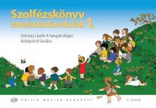 DOBSZAY LÁSZLÓ - SZOLFÉZSKÖNYV ZENEISKOLÁSOKNAK 1. - DOBSZAY:A HANGOK VILÁGA I. ÁTDOLGOZOTT KIADÁSA