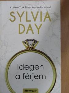 Sylvia Day - Idegen a férjem [antikvár]
