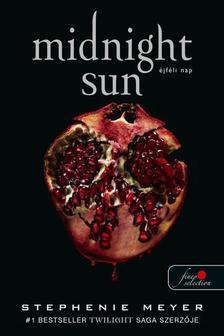 Stephenie Meyer - Midnight Sun - Éjféli nap - puha borítós