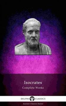 Isocrates - Delphi Complete Works of Isocrates (Illustrated) [eKönyv: epub, mobi]