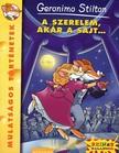 Geronimo Stilton - A SZERELEM, AKÁR A SAJT... - MULATSÁGOS TÖRTÉNETEK -