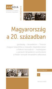 Szerkesztette: Bánkuti Gábor, Dévényi Anna, Gőzsy Zoltán - Magyarország a 20. században