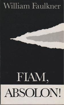 William Faulkner - Fiam, Absolon! [antikvár]