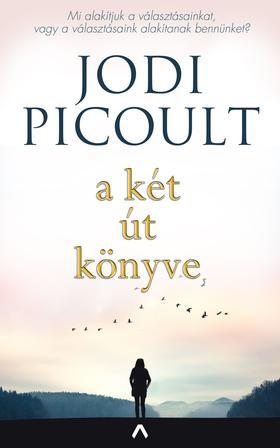 Jodi Picoult - A két út könyve