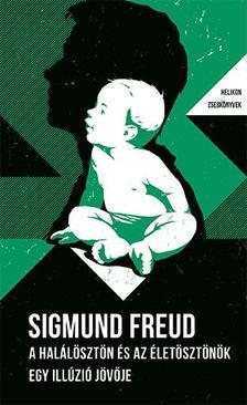 Freud, Sigmund - A halálösztön és az életösztönök. Egy illúzió jövője - Helikon Zsebkönyvek 86.