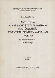 Kodolányi Gyula - Antológia a huszadik századi amerikai költészetből / Twentieth Centrury American Poetry [antikvár]