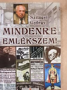 Szilágyi György - Mindenre emlékszem! [antikvár]