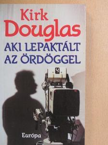Kirk Douglas - Aki lepaktált az ördöggel [antikvár]