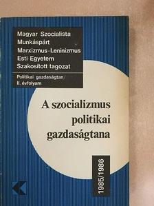Bácskai Tamás - A szocializmus politikai gazdaságtana 1985/1986 [antikvár]