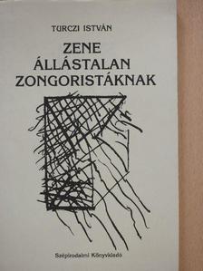 Turczi István - Zene állástalan zongoristáknak [antikvár]