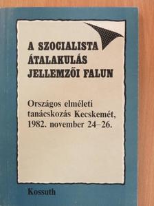Csizmadia Ernő - A szocialista átalakulás jellemzői falun [antikvár]
