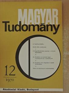 Ádám György - Magyar Tudomány 1970. december [antikvár]