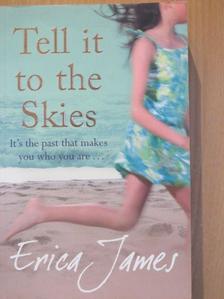Erica James - Tell it to the Skies [antikvár]