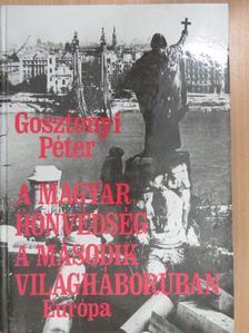 Gosztonyi Péter - A magyar honvédség a második világháborúban (dedikált példány) [antikvár]