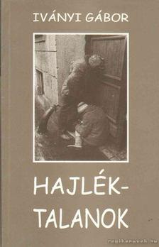 Iványi Gábor - Hajléktalanok [antikvár]