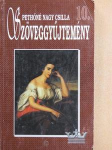 Pethőné Nagy Csilla - Szöveggyűjtemény 10. [antikvár]