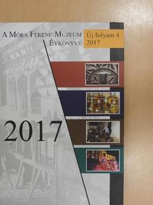 Apró Ferenc - A Móra Ferenc Múzeum Évkönyve 2017 [antikvár]