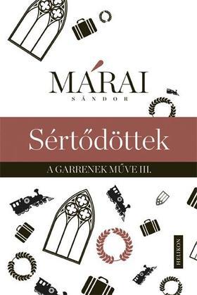MÁRAI SÁNDOR - Sértődöttek- Garrenek 3.