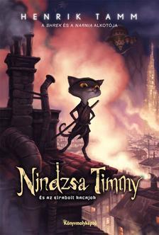 Henrik Tamm - Nindzsa Timmy és az elrabolt kacajok - Kemény borítós
