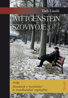 Tóth László - Wittgenstein szóvivője - avagy Mondatok a 'mondatlan' és 'mondhatatlan' regényéhez - ÜKH 2018