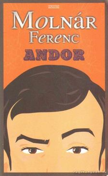 MOLNÁR FERENC - Andor [antikvár]