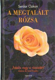 OZKAN, SERDAR - A megtalált rózsa [antikvár]