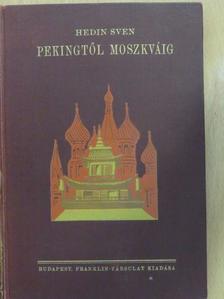 Sven Hedin - Pekingtől Moszkváig [antikvár]