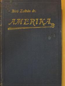 Dr. Biró Zoltán - Amerika [antikvár]